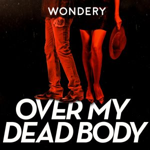 Over my dead body Podcast Cover Art