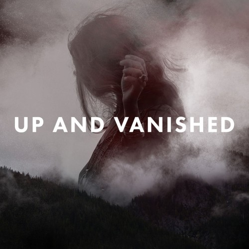 Up and Vanished Podcast Cover Art
